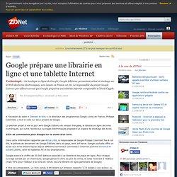 Google prépare une librairie en ligne et une tablette Internet -