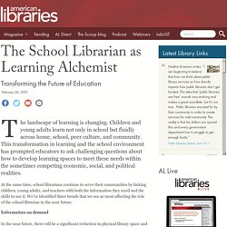 The School Librarian as Learning Alchemist