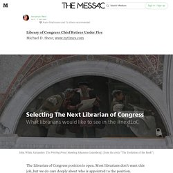 The Next Librarian of Congress — The Message