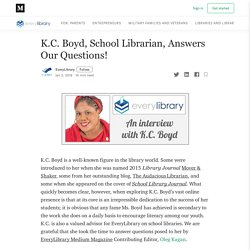 K.C. Boyd, School Librarian, Answers Our Questions!
