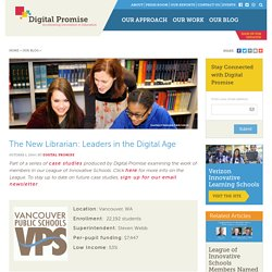 The New Librarian: Leaders in the Digital Age – Digital Promise
