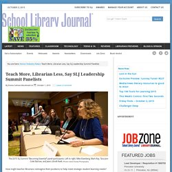 Teach More, Librarian Less, Say SLJ Leadership Summit Panelists