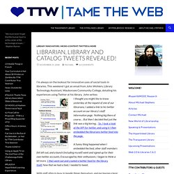 Tame The Web » Blog Archive » Librarian, Library and Catalog Twe