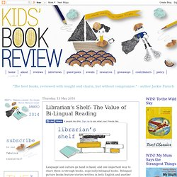 Kids' Book Review: Librarian's Shelf: The Value of Bi-Lingual Reading