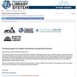 Home - Virtual School Librarian - LibGuides at Massachusetts Library System, Inc.
