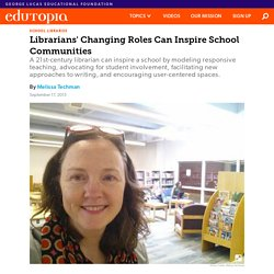 Librarians' Changing Roles Can Inspire School Communities