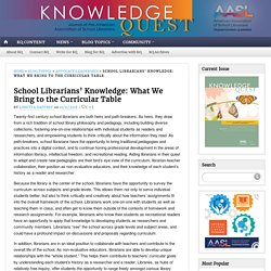 School Librarians' Knowledge: What We Bring to the Curricular Table
