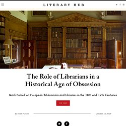 The Role of Librarians in a Historical Age of Obsession