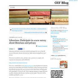 OIF Blog » Librarians: Participate in a new survey about librarians and privacy