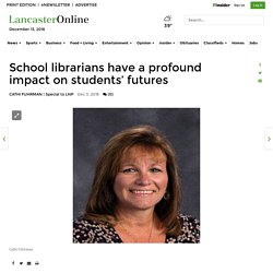 School librarians have a profound impact on students' futures