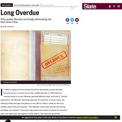 Librarians are realizing that overdue fines undercut libraries' missions.