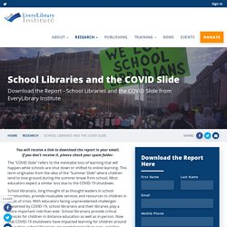 School Libraries and the COVID Slide: Librarians at the Heart of School Renewal and Transformation