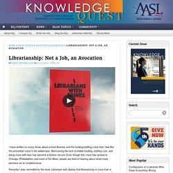 Librarianship: Not a Job, an Avocation