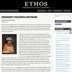 Librarianship: A Philosophical Investigation - Ethos
