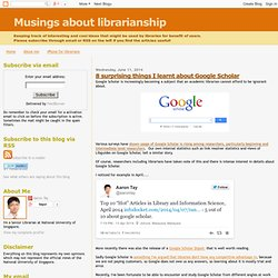 Musings about librarianship: 8 surprising things I learnt about Google Scholar
