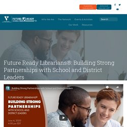 Future Ready Librarians®: Building Strong Partnerships with School and District Leaders – Future Ready