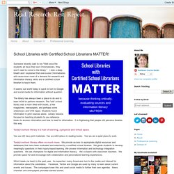 Read. Research. Rest. Repeat.: School Libraries with Certified School Librarians MATTER!