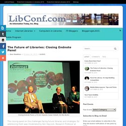 The Future of Libraries: Closing Endnote Panel