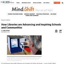 How Libraries are Advancing and Inspiring Schools and Communities