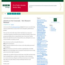 Libraries at the Crossroads – New Research Released « IFLA Public Libraries Section Blog