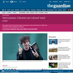 Neil Gaiman: Libraries are cultural 'seed corn'