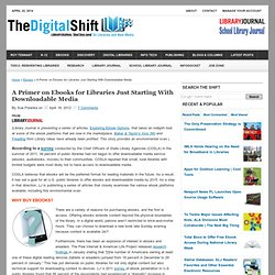 A Primer on Ebooks for Libraries Just Starting With Downloadable Media — The Digital Shift