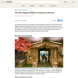 The Most Magical Children's Sections in Libraries - Goodreads News & Interviews