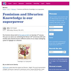Feminism and libraries: Knowledge is our superpower