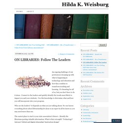 ON LIBRARIES: Follow The Leaders