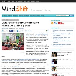 Libraries and Museums Become Hands-On Learning Labs