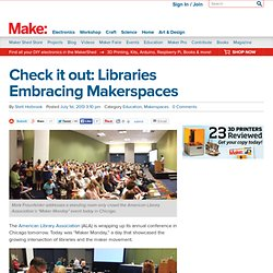 Check it out: Libraries Embracing Makerspaces