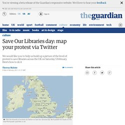 Save Our Libraries day: map your protest via Twitter