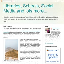 Libraries, Schools, Social Media and lots more...: Advocacy for school libraries. How we can take responsibility