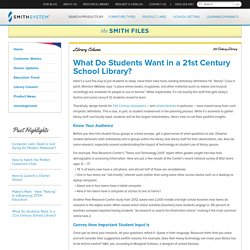 Creating 21st Century School Libraries - SmithfilesSmith Files