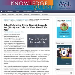 School Libraries, Every Student Succeeds Act (ESSA) and Title I – What Should We Ask?