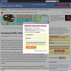 Keeping Public School Libraries Relevant - Education Futures: Emerging Trends and Technologies in K-12