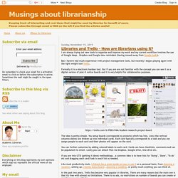 Musings about librarianship: Libraries and Trello - How are librarians using it?