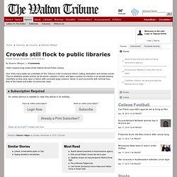 Crowds still flock to public libraries - WaltonTribune.com: Stephen Milligan
