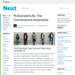 #LibrariesInLife: The Convenience Imperative - OCLC Next