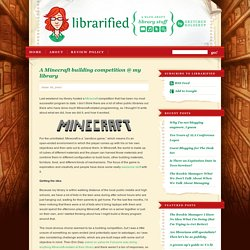 Librarified » A Minecraft building competition @ my library