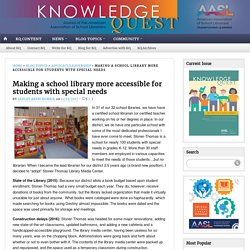 Making a school library more accessible for students with special needs (Sedley Abercrombie)