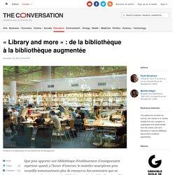 «Library and more»: delabibliothèque àlabibliothèqueaugmentée