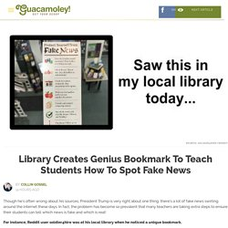 Library Creates Genius Bookmark To Teach Students How To Spot Fake News