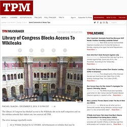 Library of Congress Blocks Access To Wikileaks