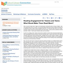 Reading Engagement for Tweens and Teens: What Would Make Them Read More?
