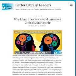 Why Library Leaders should care about Critical Librarianship – Better Library Leaders