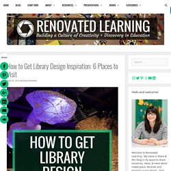 Holly - How To Get Library Design Inspiration: 6 Places to Visit