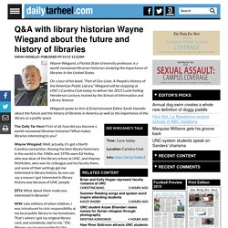 Q&A with library historian Wayne Wiegand about the future and history of libraries