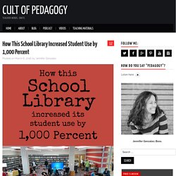 How a School Library Increased Student Use by 1,000 Percent