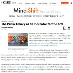 The Public Library as an Incubator for the Arts